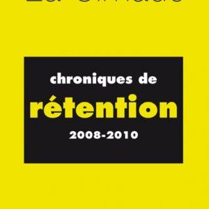 Chroniques rétention 300x300 - Chroniques de rétention 2008-2010