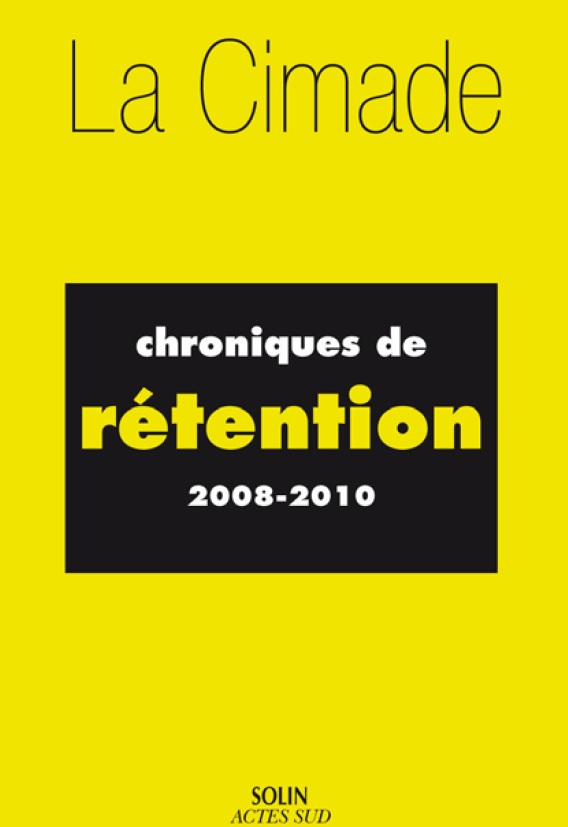 Chroniques rétention - Chroniques de rétention 2008-2010