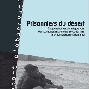 Couv PRISONNIERS DU DESERT 300x300 - Prisonniers du désert - Enquête sur les conséquences des politiques migratoires européennes à la frontière Mali-Mauritanie