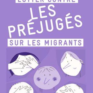 Petit guide préjugés 300x300 - Lutter contre les préjugés sur les migrants