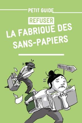 Refuser la fabrique des sans papiers - Refuser la fabrique des sans-papiers